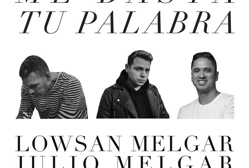 Lowsan Melgar nos comparte su nuevo sencillo «Me Basta Tu Palabra»